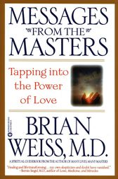 Messages from the Masters by Brian Weiss