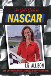 The Girl's Guide to NASCAR by Liz Allison
