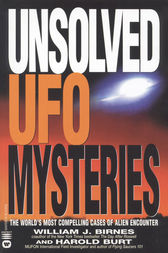 Unsolved UFO Mysteries by William J. Birnes