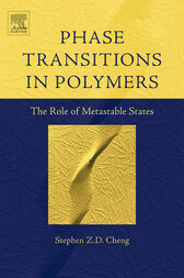 Phase Transitions in Polymers: The Role of Metastable States by Stephen Z. D. Cheng
