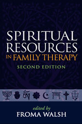Spiritual Resources in Family Therapy, Second Edition by Froma Walsh