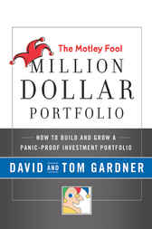 The Motley Fool Million Dollar Portfolio by David Gardner