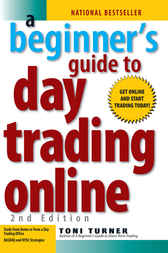 A Beginner's Guide To Day Trading Online - Special eBook Edition by Toni Turner