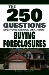 The 250 Questions Everyone Should Ask about Buying Foreclosures by Lita Epstein