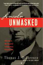 Lincoln Unmasked by Thomas J. Dilorenzo
