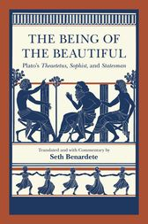 The Being of the Beautiful by Plato;  Seth Benardete