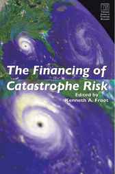 The Financing of Catastrophe Risk by Kenneth A. Froot