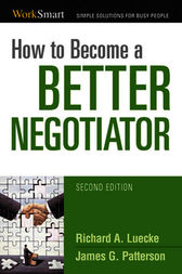 How to Become a Better Negotiator by Richard A. LUECKE