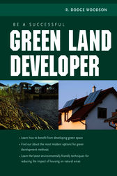 Be A Successful Green Land Developer by R. Dodge Woodson