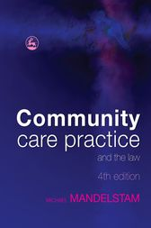 Community Care Practice and the Law by Michael Mandelstam