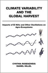 Climate Variability and the Global Harvest by Cynthia Rosenzweig