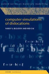 Computer Simulations of Dislocations by Vasily Bulatov