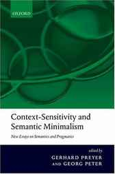 Context-Sensitivity and Semantic Minimalism by Gerhard Preyer