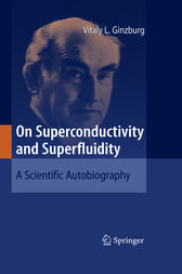 On Superconductivity and Superfluidity by Vitaly L. Ginzburg