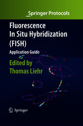 Fluorescence In Situ Hybridization (FISH) - Application Guide by Thomas Liehr