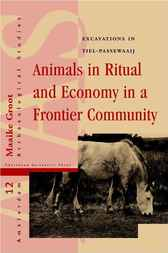 Animals in Ritual and Economy in a Roman Frontier Community by Maaike Groot