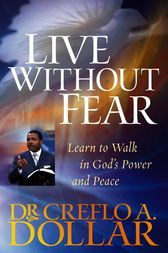 Live Without Fear by Creflo A. Dollar