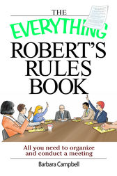 The Everything Robert's Rules Book by Barbara Campbell