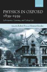 Physics in Oxford, 1839-1939 by Robert Fox