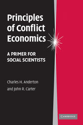 Principles of Conflict Economics by Charles H. Anderton