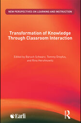 Transformation of Knowledge through Classroom Interaction by Baruch Schwarz