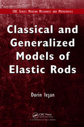 Classical and Generalized Models of Elastic Rods by D. Iesan
