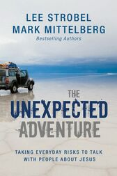 The Unexpected Adventure by Lee Strobel