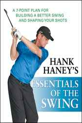 Hank Haney's Essentials of the Swing by Hank Haney