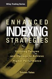 Enhanced Indexing Strategies: Utilizing Futures and Options to Achieve Higher Performance