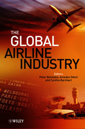 The Global Airline Industry by Peter Belobaba