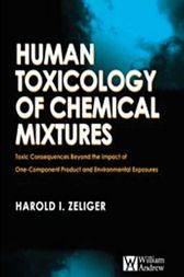 Human Toxicology of Chemical Mixtures: Toxic Consequences Beyond the Impact of One-Component Product and Environmental Exposures