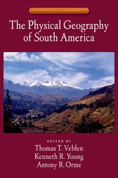 The Physical Geography of South America by Thomas T. Veblen