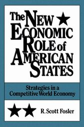 The New Economic Role of American States by R. Scott Fosler