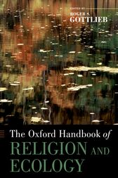 The Oxford Handbook of Religion and Ecology by Roger S. Gottlieb