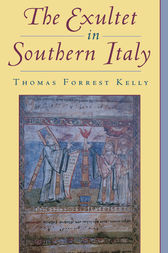 The Exultet in Southern Italy by Thomas Forrest Kelly