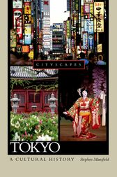 Tokyo A Cultural History by Stephen Mansfield