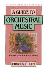 A Guide to Orchestral Music by Ethan Mordden