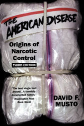 The American Disease by David F. Musto