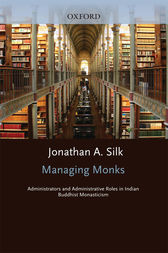 Managing Monks by Jonathan A. Silk