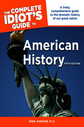 The Complete Idiot's Guide to American History, 5th Edition by Alan Axelrod