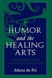 Humor and the Healing Arts by Athena du Pr'