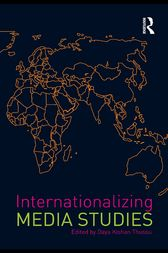 Internationalizing Media Studies by Daya Kishan Thussu