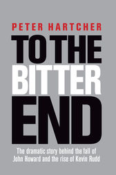 To the Bitter End by Peter Hartcher