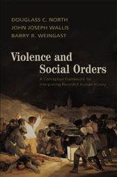 Violence and Social Orders by Douglass C. North