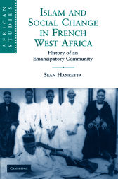 Islam and Social Change in French West Africa by Sean Hanretta
