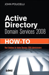 Active Directory Domain Services 2008 How-To by John Policelli