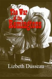 The War of the Remingtons by Lizbeth Dusseau