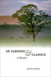 Of Farming and Classics by David Grene