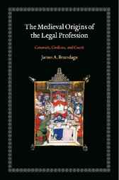 The Medieval Origins of the Legal Profession by James A. Brundage