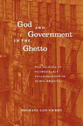 God and Government in the Ghetto by Michael Leo Owens